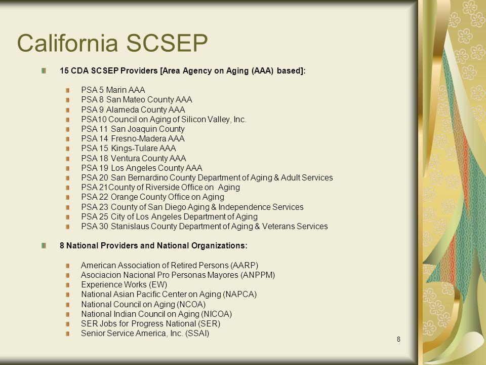 California SCSEP 15 CDA SCSEP Providers [Area Agency on Aging (AAA) based]: PSA 5 Marin AAA. PSA 8 San Mateo County AAA.